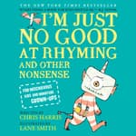 I'm Just No Good at Rhyming by  Chris Harris audiobook