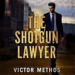 The Shotgun Lawyer by  Victor Methos audiobook