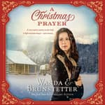 A Christmas Prayer by  Wanda E. Brunstetter audiobook