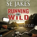 Running Wild by  S. E. Jakes audiobook