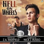 Hell on Wheels by  Z.A. Maxfield audiobook