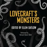 Lovecraft's Monsters by  Ellen Datlow (Editor) audiobook