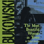 The Most Beautiful Woman in Town & Other Stories by  Charles Bukowski audiobook