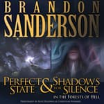 Shadows for Silence in the Forest of Hell & Perfect State by  Brandon Sanderson audiobook