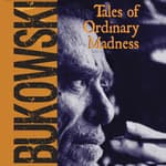 Tales of Ordinary Madness by  Charles Bukowski audiobook