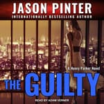 The Guilty by  Jason Pinter audiobook