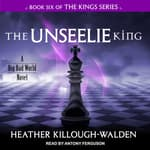 The Unseelie King by  Heather Killough-Walden audiobook