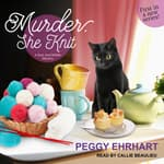Murder, She Knit by  Peggy Ehrhart audiobook