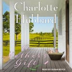 A Mother's Gift by  Charlotte Hubbard audiobook