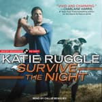 Survive the Night by  Katie Ruggle audiobook