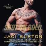 Shot on Gold by  Jaci Burton audiobook