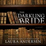 The Darkling Bride by  Laura Andersen audiobook