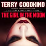 The Girl in the Moon by  Terry Goodkind audiobook