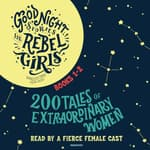 Good Night Stories for Rebel Girls, Books 1 &2 by  Francesca Cavallo audiobook