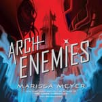 Archenemies by  Marissa Meyer audiobook