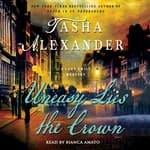 Uneasy Lies the Crown by  Tasha Alexander audiobook