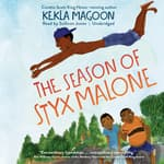 The Season of Styx Malone by  Kekla Magoon audiobook