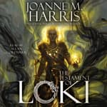 The Testament of Loki by  Joanne M. Harris audiobook