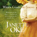 When Comes the Spring by  Janette Oke audiobook