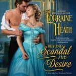 Beyond Scandal and Desire by  Lorraine Heath audiobook