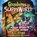Please Do Not Feed the Weirdo by  R. L. Stine audiobook