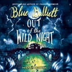 Out of the Wild Night by  Blue Balliett audiobook