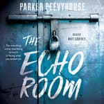 The Echo Room by  Parker Peevyhouse audiobook