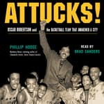 Attucks! by  Phillip Hoose audiobook
