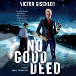 No Good Deed by  Victor Gischler audiobook