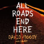 All Roads End Here by  David Moody audiobook