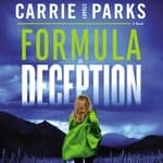 Formula of Deception by  Carrie Stuart Parks audiobook
