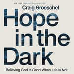 Hope in the Dark by  Craig Groeschel audiobook