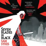 Seven Blades in Black by  Sam Sykes audiobook