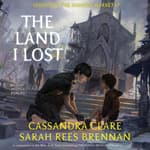 The Land I Lost by  Sarah Rees Brennan audiobook