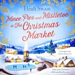 Mince Pies and Mistletoe at the Christmas Market by  Heidi Swain audiobook