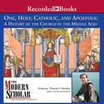 One, Holy, Catholic, and Apostolic by  Thomas F. Madden audiobook