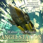 Angel Station by  Walter Jon Williams audiobook