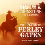 The Legend of Perley Gates by  J. A. Johnstone audiobook