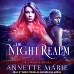 The Night Realm by  Annette Marie audiobook