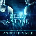 Steel & Stone Companion Collection by  Annette Marie audiobook