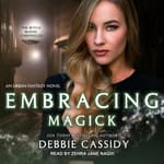 Embracing Magick by  Debbie Cassidy audiobook