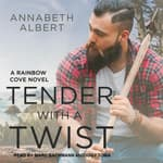 Tender with a Twist by  Annabeth Albert audiobook