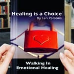 Healing Is A Choice by  Len Parsons audiobook