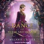 A Dance of Silver and Shadow by  Melanie Cellier audiobook