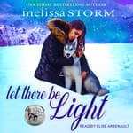 Let There Be Light by  Melissa Storm audiobook