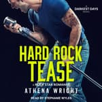 Hard Rock Tease by  Athena Wright audiobook
