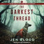 The Darkest Thread by  Jen Blood audiobook