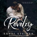 Revelry by  Kandi Steiner audiobook