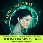 A Girl in Time by  John Birmingham audiobook