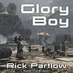 Glory Boy by  Rick Partlow audiobook